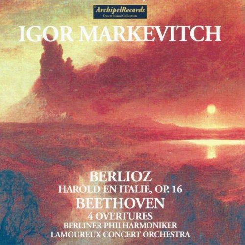 Hector Berlioz: Harold en Italie, Op. 16 - Ludvig Van Beethoven: 4 Overtures