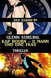 Kap Hoorn - 11 Mann und eine Frau: Der Baron #9: Cassiopeiapress Thriller