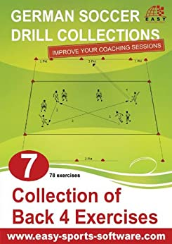 Collection of Back 4 Exercises (German Soccer Drill Collections Book 7) (English Edition) von [Hübscher, Sven]
