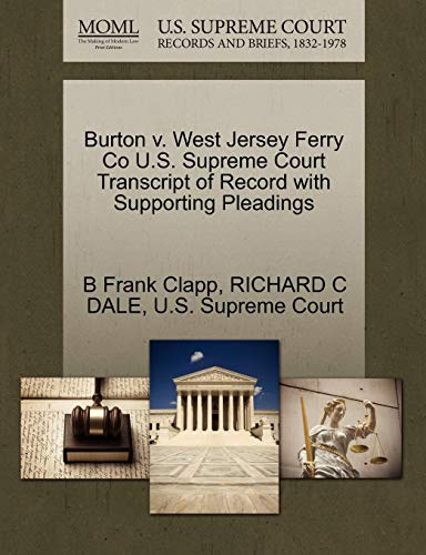 Burton V. West Jersey Ferry Co U.S. Supreme Court Transcript of Record with Supporting Pleadings -