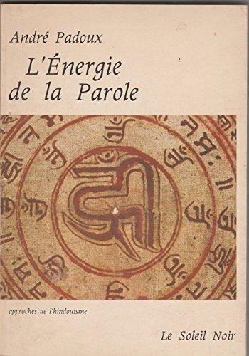 L'Énergie de la parole : Cosmogonies de la parole tantrique (Approches de l'hindouisme)