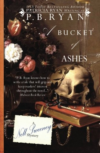 A Bucket of Ashes (Nell Sweeney Historical Mystery Series, Band 6)