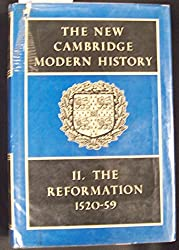 The New Cambridge Modern History: Volume 2, The Reformation 1520–59: The Reformation, 1520-59 v. 2
