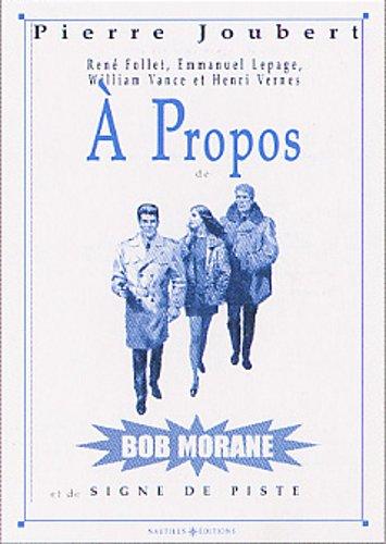À propos de Bob Morane et de Signe de piste