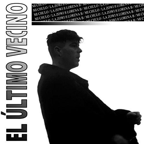 Mi Chulo [Explicit] (El Ultimo Vecino)