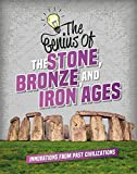 The Genius of the Stone, Bronze, and Iron Ages (Genius of the Ancients)