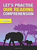 Let's Practise Our Reading Comprehension (Time To Read & Write series) Ages 6-9: Volume 3 (Time To Read And Write)