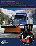 Mobile Equipment Hydraulics: A Systems and Troubleshooting Approach (Modern Diesel Technology Series) by Ben Watson (2010-06-17)