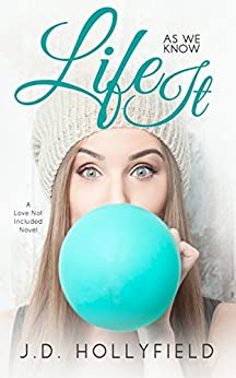 Life as we know It (Love Not Included Book 4) by [Hollyfield, J.D. ]
