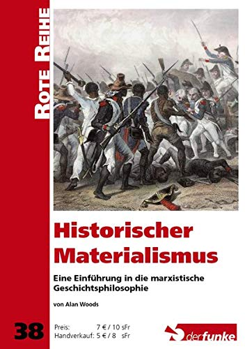 Historischer Materialismus: Eine Einführung in die marxistische Geschichtsphilosophie (Rote Reihe)