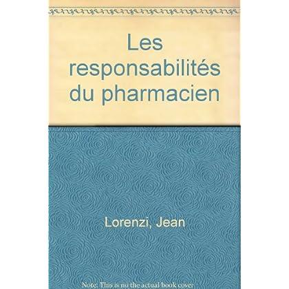 Les Responsabilités du pharmacien (ancienne édition)