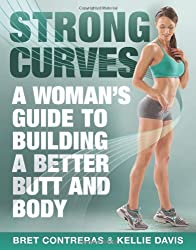 Strong Curves: A Woman's Guide to Building a Better Butt and Body-