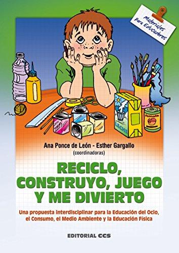 Reciclo, construyo, juego y me divierto (Materiales para educadores nº 31)