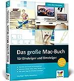 Das große Mac-Buch für Einsteiger und Umsteiger: aktuell zu macOS Sierra. Internet, Multimedia, Fotos, Siri, Videotelefo