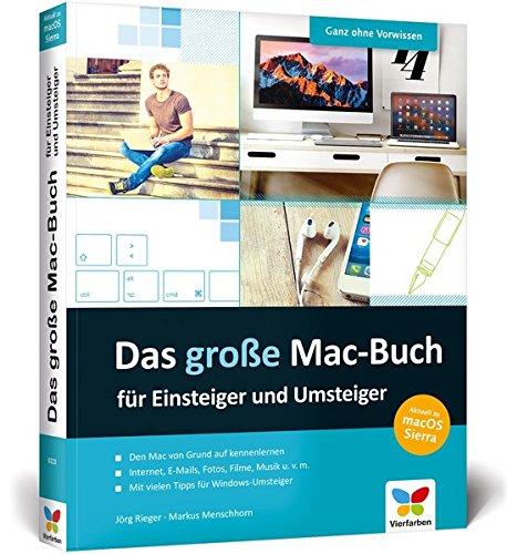 Das große Mac-Buch für Einsteiger und Umsteiger: aktuell zu macOS Sierra. Internet, Multimedia, Fotos, Siri, Videotelefonie u. v. m. Kein Vorwissen nötig! Buch-Cover