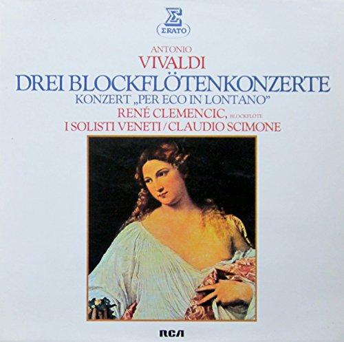 Vivaldi: Drei Blockflötenkonzerte & Konzert 'Per Eco in Lontano' [Vinyl LP] [Schallplatte]