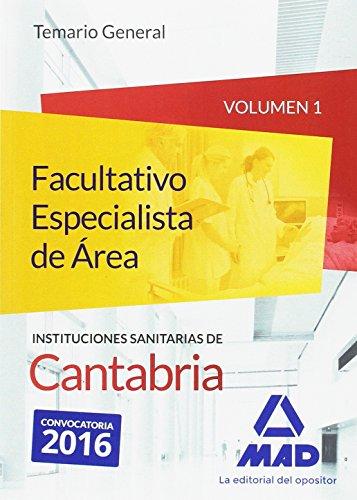 Facultativo Especialista de Área de las Instituciones Sanitarias de Cantabria. Temario general volumen 1