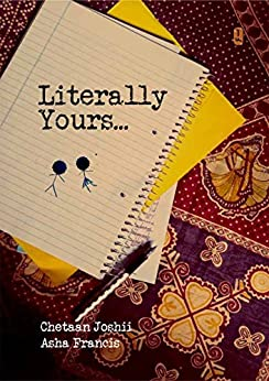 Literally Yours by [Joshii, Chetaan, Francis, Asha]