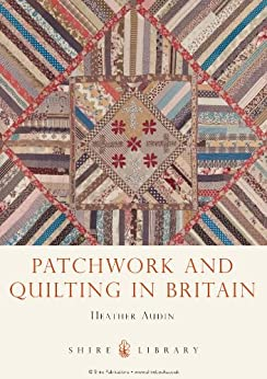 Patchwork and Quilting (Shire Library) by [Audin, Heather]