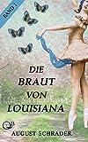 Die Braut von Louisiana: Band 1: Der Pflanzer von August Schrader