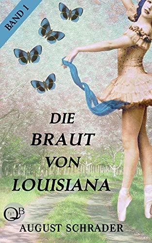 Buchseite und Rezensionen zu 'Die Braut von Louisiana: Band 1: Der Pflanzer' von August Schrader