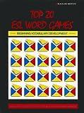 Top 20 ESL Word Games: Beginning Vocabulary Development (Blackline Masters)