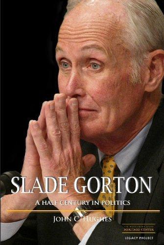 Slade Gorton A Half Century in Politics by John C. Hughes (2011-11-01)