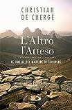 L'altro, l'atteso. Le omelie del martire di Tibhirine (Italian Edition)