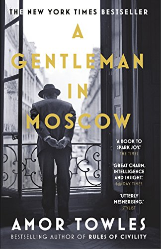 A Gentleman in Moscow by [Towles, Amor]