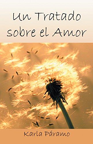 Un Tratado Sobre El Amor por Karla Páramo