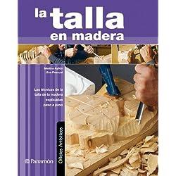 La Talla En Madera (Oficios artísticos)