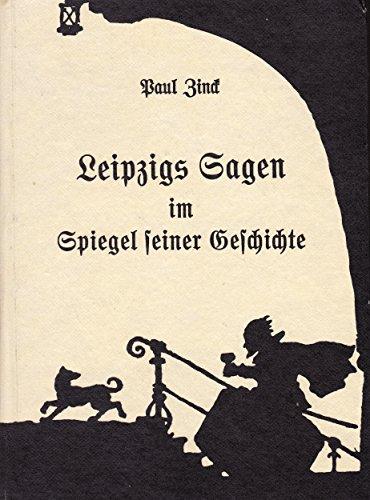 Leipzigs Sagen im Speigel seiner Geschichte
