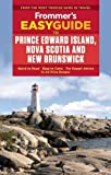 Frommer's EasyGuide to Prince Edward Island, Nova Scotia and New Brunswick (Easy Guides)