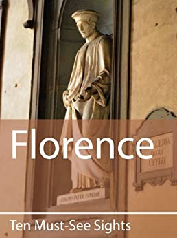 Ten Must-See Sights: Florence by [Green, Mark]