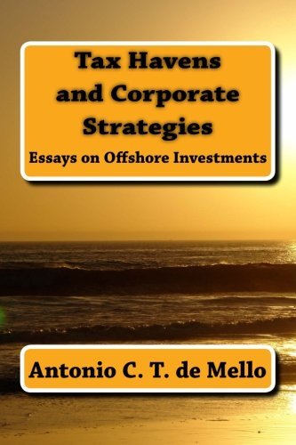 Tax Havens and Corporate Strategies: Essays on Offshore Investments