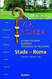 Via Romea Pilgrim's Passport, Pilgerpass, Credenziale del Pellegrino: Stade-Roma, Deutschland-Österreich-Italia