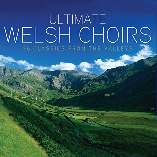 Ultimate Welsh Choirs: 36 Clas...