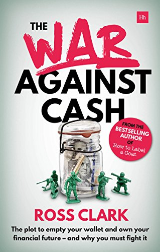 The war against cash the plot to empty your wallet and own your the war against cash the plot to empty your wallet and own your financial future fandeluxe PDF