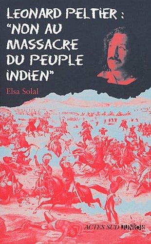 Léonard Peltier : Non au massacre des indiens