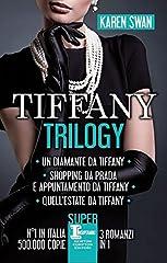 Idea Regalo - Tiffany trilogy: Un diamante da Tiffany-Shopping da Prada e appuntamento da Tiffany-Quell'estate da Tiffany