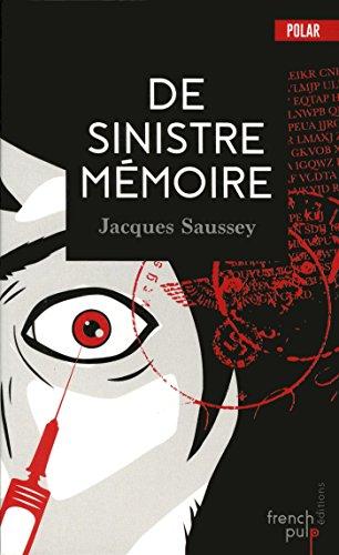 De sinistre mémoire par Jacques Saussey