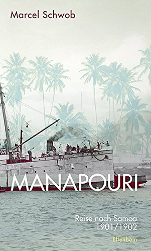 Buchseite und Rezensionen zu 'Manapouri: Reise nach Samoa 1901/1902. Mit Briefen von Robert Louis Stevenson und Marcel Schwobs Essay über ihn' von Marcel Schwob