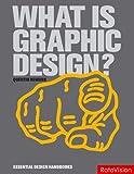 What Is Graphic Design? (Essential Design Handbooks) by Quentin Newark (2007-09-01)