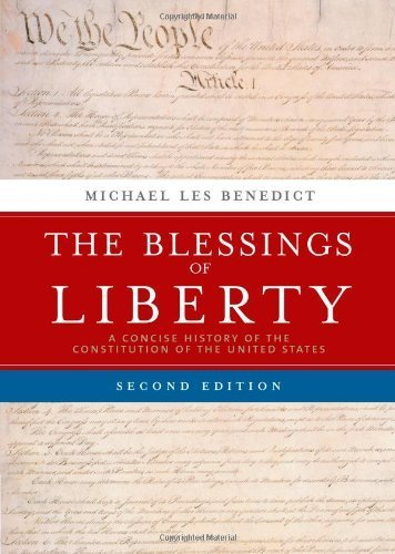 The Blessings of Liberty: A Concise History of the Constitution of the United States by Michael Benedict (2005-09-20)