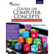 Course on Computer Concepts: (Based on the Latest NEILIT CCC Syllabus)