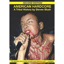 American Hardcore: A Tribal History