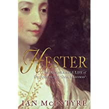 Hester: The Remarkable Life of  Dr Johnson's 'Dear Mistress'