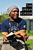 The Urban Birder by David Lindo (2015-06-04)