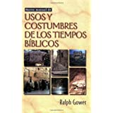 Nuevo Manual de Usos y Costumbres de Los Tiempos Biblicos = The New Manners and Customs of Bible Times