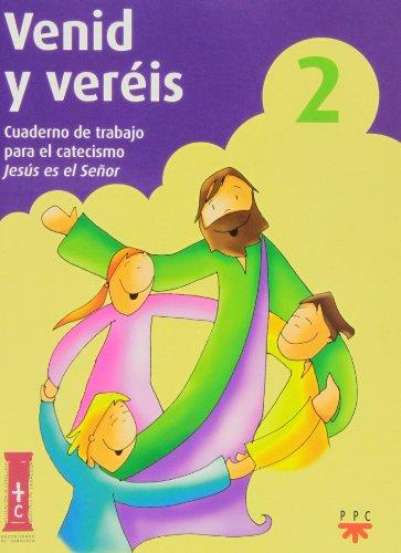 Descargar Libro Venid Y Veréis 2. Cuaderno De Trabajo Para El Catecismo Jesús Es El Señor (Catequesis Zaragoza) de Delegación Diocesana de Catequesis de Zaragoza